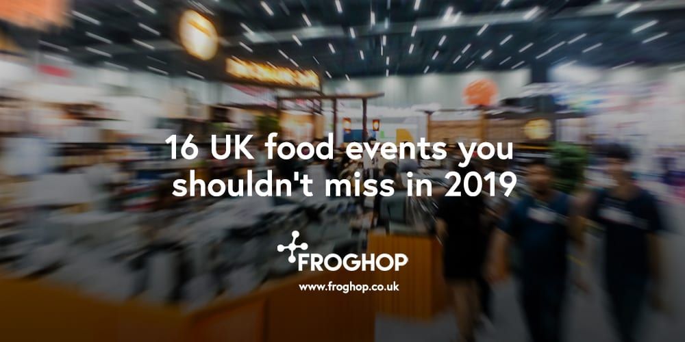 Social banner: 16 UK food events you shouldn't miss in 2019