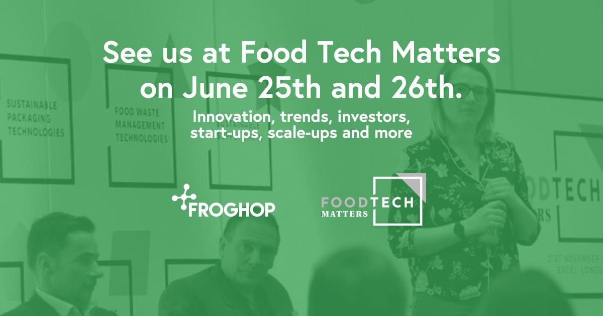 Food Tech Matters, London June 25-26 2019