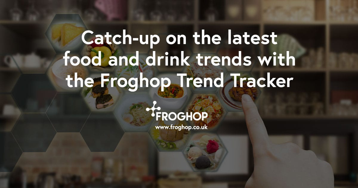 Catch up with the latest food trends with the Froghop Trend Tracker