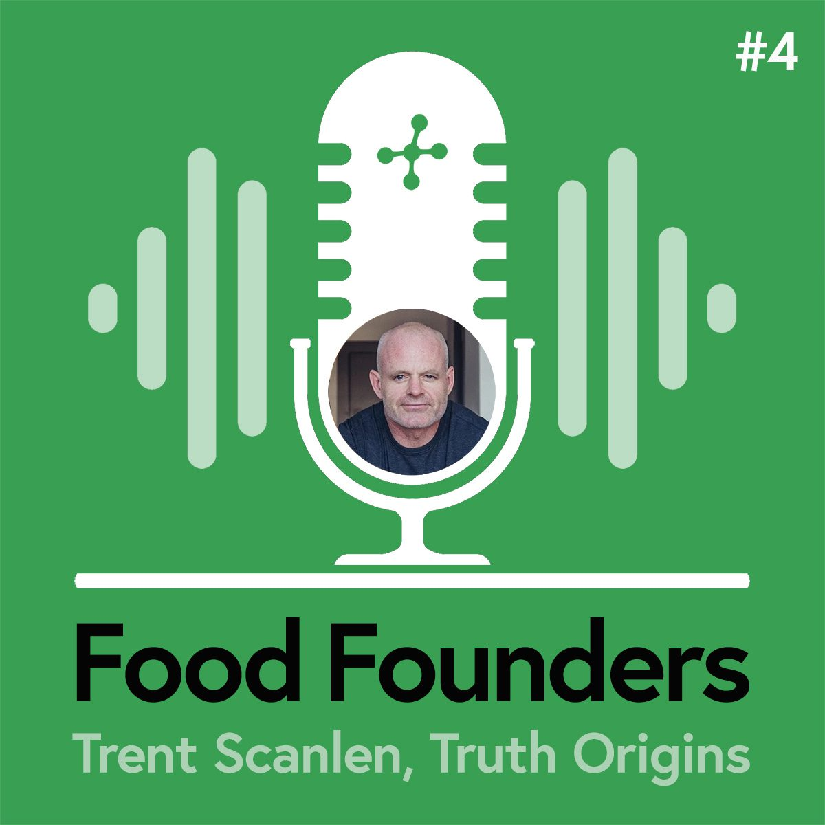Food Founders Interview with Trent Scanlen of Truth Origins
